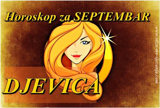 Veliki mjesečni horoskop za Septembar 2018 – DJEVICA- Nove emocije, novi život…