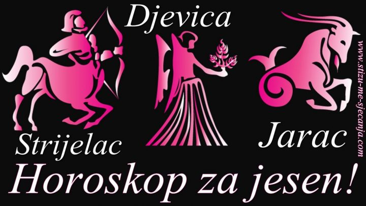 Horoskop do KRAJA JESENI- STRIJELAC, JARAC I DJEVICA!