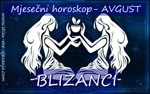 BLIZANCI- Mjesečni horoskop za AVGUST! Očekuje vas susret sa starom ljubavi…