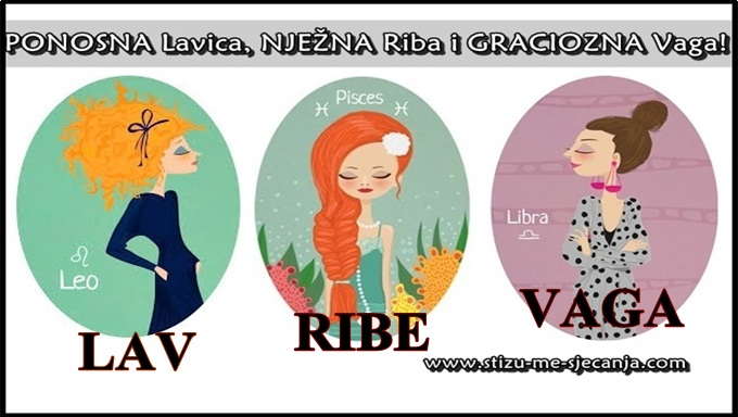 LAV, RIBE I VAGA! Žene rođene u OVIM znakovima su JAKE i kad je NAJTEŽE, imaju VELIKO SRCE i život će dati za ONOG KOGA VOLI