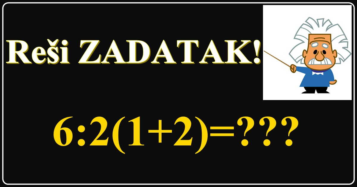 Matematička mozgalica koja je ZALUDILA INTERNET! Možete li vi rešiti OVAJ ZADATAK!?