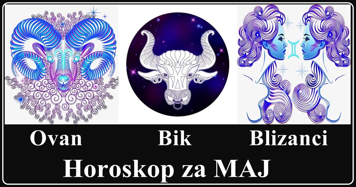 Veliki mesečni horoskop za MAJ 2019. godine- OVAN, BIK I BLIZANCI