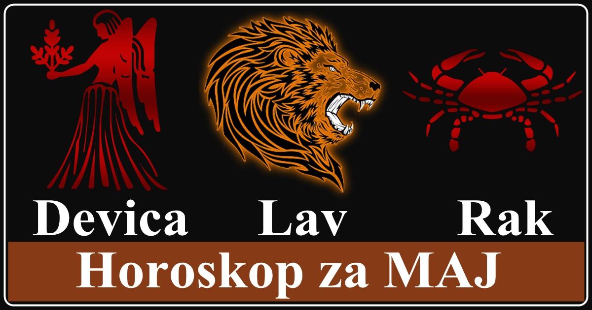 Veliki mesečni horoskop za MAJ 2019. godine- RAK, LAV I DEVICA