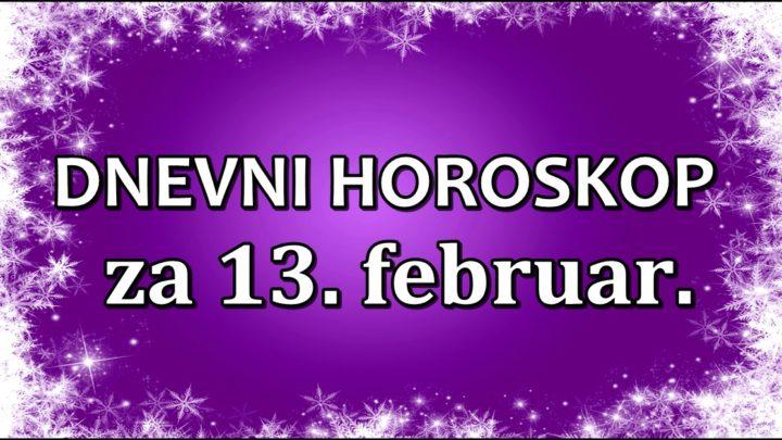 DNEVNI HOROSKOP za 13.februar. RIBU očekuje SAVRŠEN DAN!- VAGA neće imati razloga ZA RADOST!